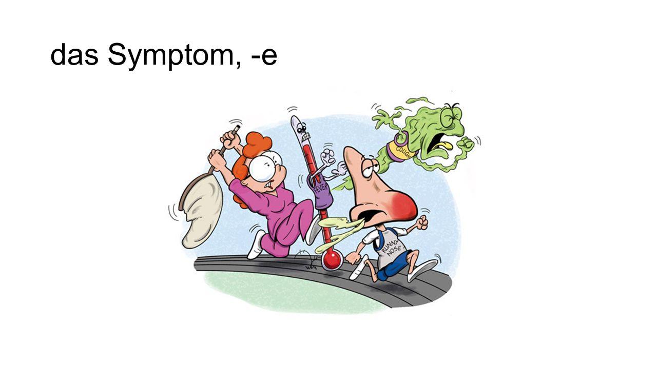 das Symptom, -e