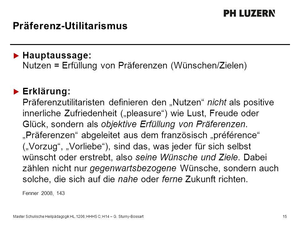 """Präferenz-Utilitarismus  Hauptaussage: Nutzen = Erfüllung von Präferenzen (Wünschen/Zielen)  Erklärung: Präferenzutilitaristen definieren den """"Nutze"""