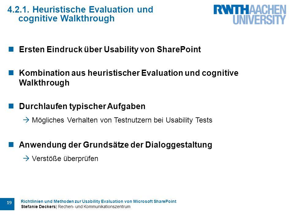 Richtlinien und Methoden zur Usability Evaluation von Microsoft SharePoint Stefanie Deckers| Rechen- und Kommunikationszentrum 19 4.2.1. Heuristische