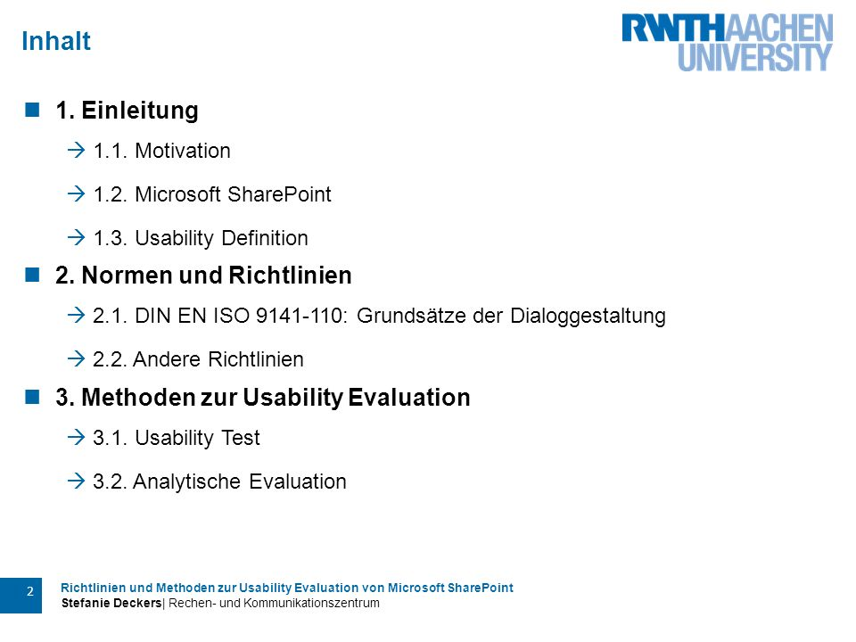 Richtlinien und Methoden zur Usability Evaluation von Microsoft SharePoint Stefanie Deckers| Rechen- und Kommunikationszentrum 2 1. Einleitung  1.1.