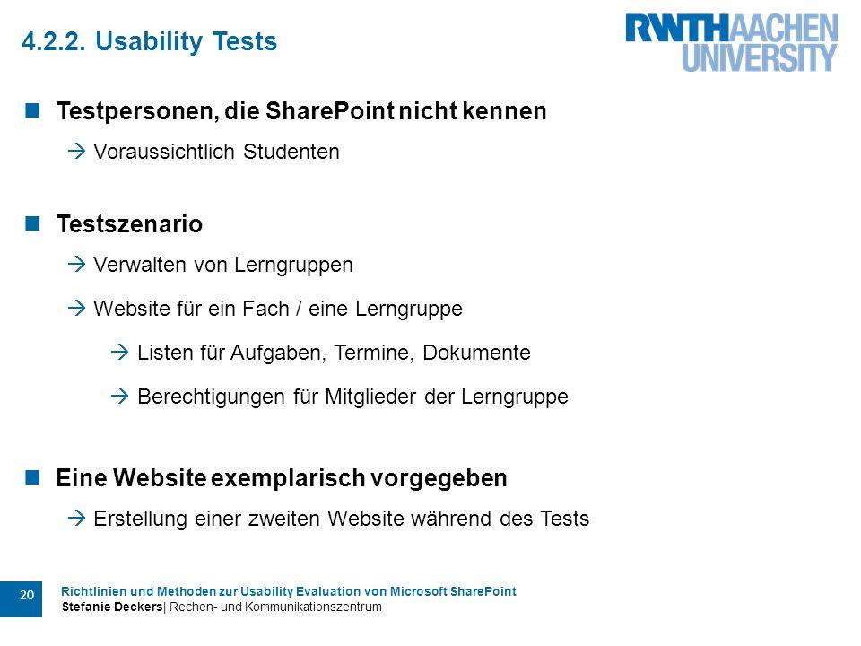 Richtlinien und Methoden zur Usability Evaluation von Microsoft SharePoint Stefanie Deckers| Rechen- und Kommunikationszentrum 20 4.2.2. Usability Tes
