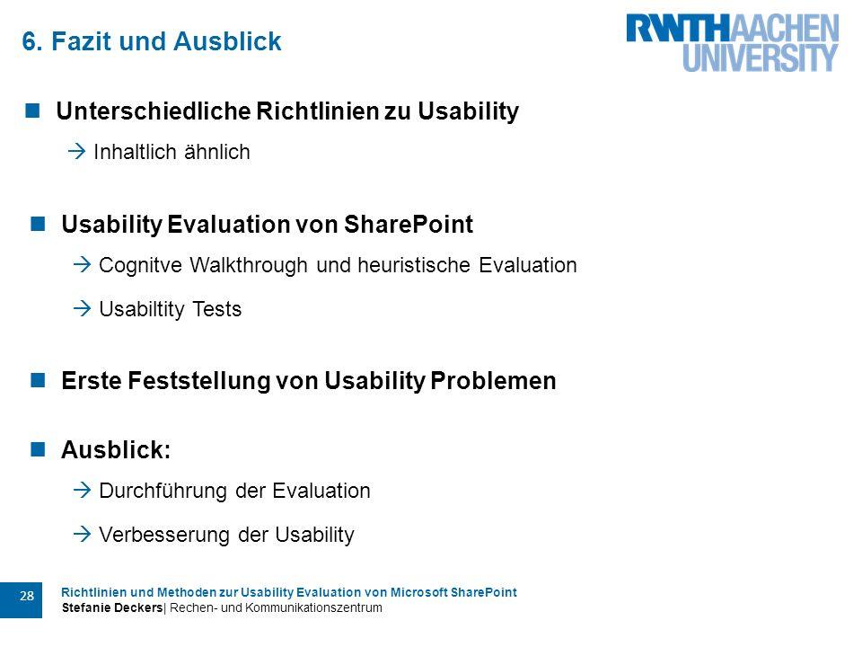 Richtlinien und Methoden zur Usability Evaluation von Microsoft SharePoint Stefanie Deckers| Rechen- und Kommunikationszentrum 28 6. Fazit und Ausblic
