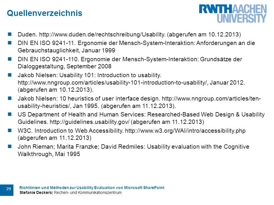 Richtlinien und Methoden zur Usability Evaluation von Microsoft SharePoint Stefanie Deckers| Rechen- und Kommunikationszentrum 29 Quellenverzeichnis Duden.