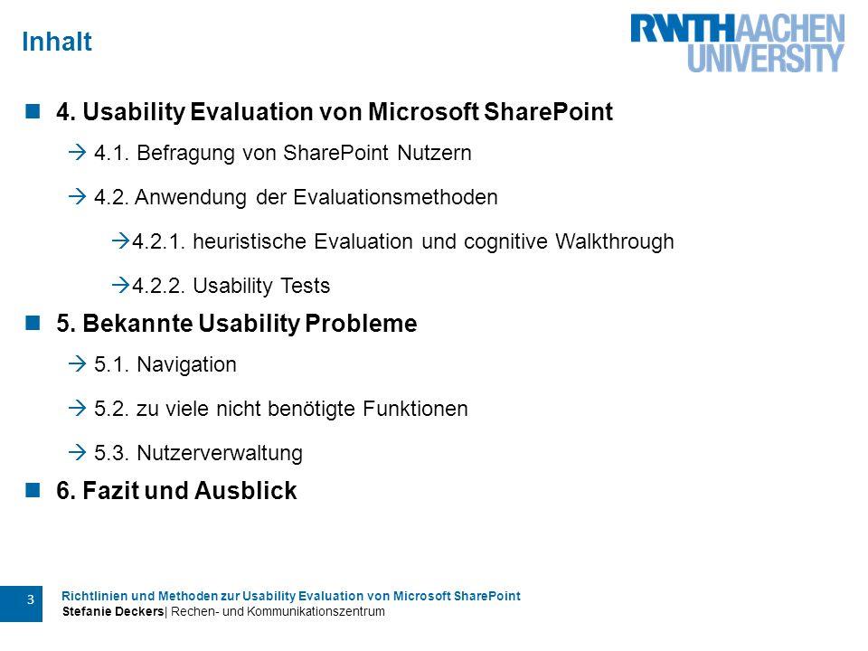 Richtlinien und Methoden zur Usability Evaluation von Microsoft SharePoint Stefanie Deckers| Rechen- und Kommunikationszentrum 3 4. Usability Evaluati