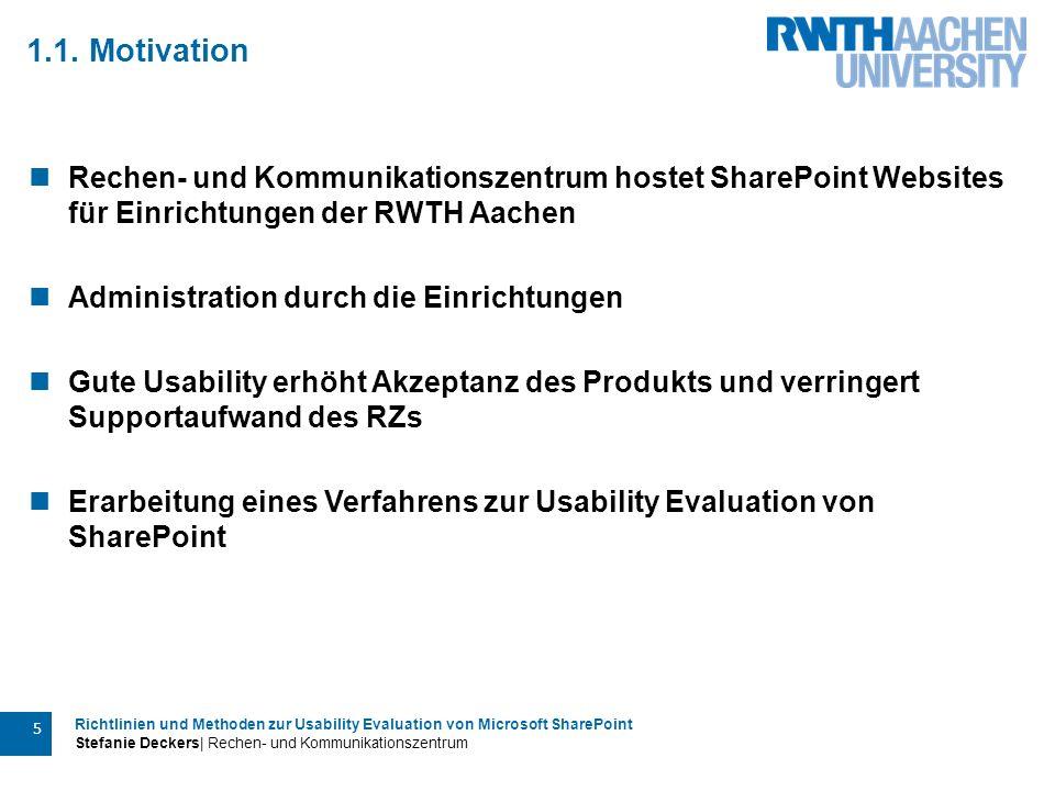 Richtlinien und Methoden zur Usability Evaluation von Microsoft SharePoint Stefanie Deckers  Rechen- und Kommunikationszentrum 16 Usability Evaluation von Microsoft SharePoint