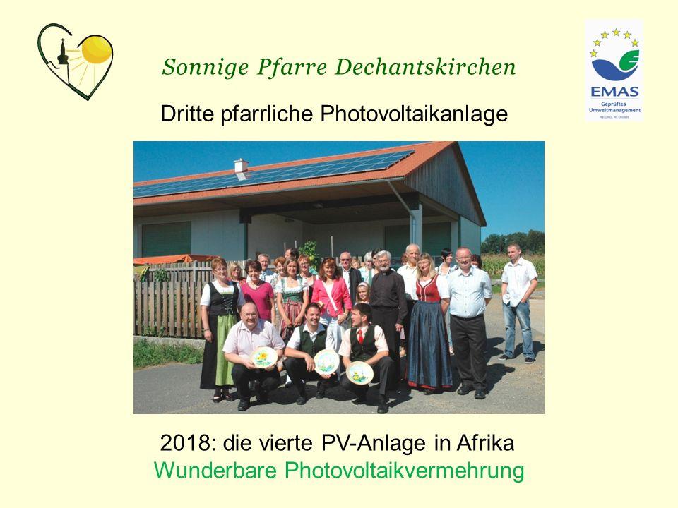 Sonnige Pfarre Dechantskirchen Dritte pfarrliche Photovoltaikanlage 2018: die vierte PV-Anlage in Afrika Wunderbare Photovoltaikvermehrung