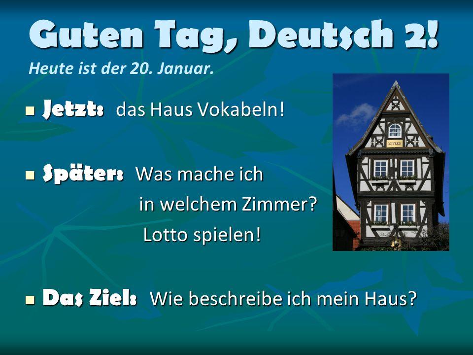 Guten Tag, Deutsch 2. Guten Tag, Deutsch 2. Heute ist der 20.