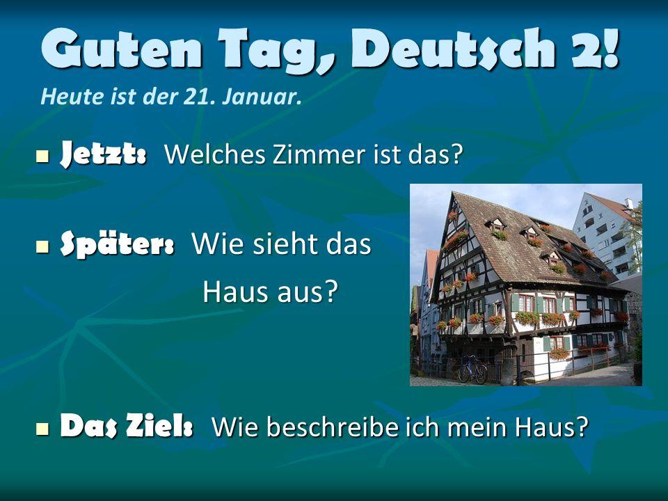 Guten Tag, Deutsch 2. Guten Tag, Deutsch 2. Heute ist der 21.