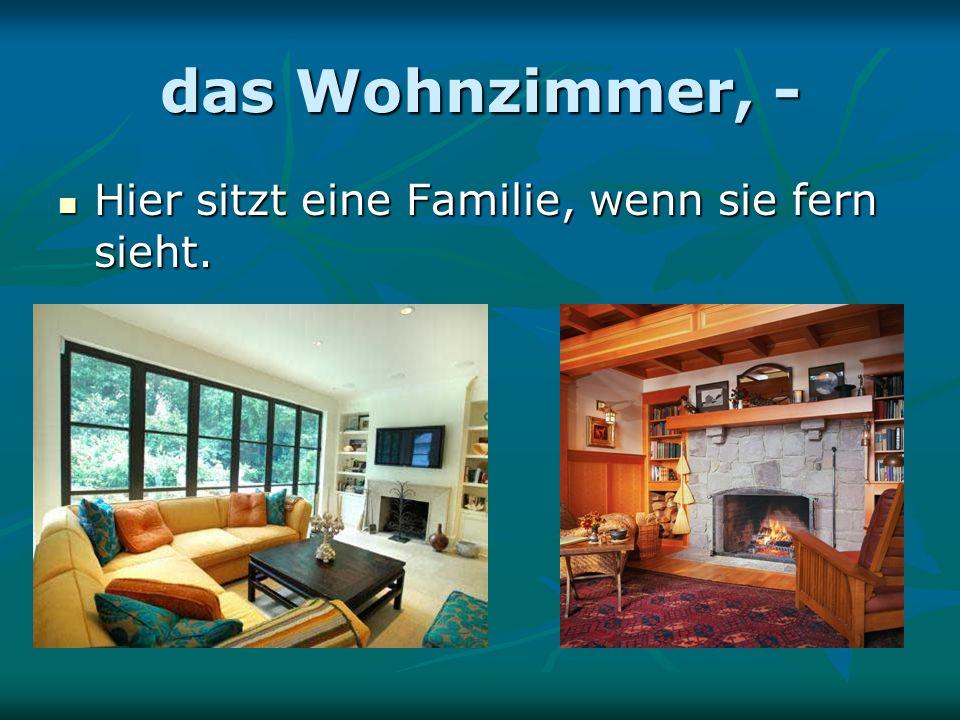 das Wohnzimmer, - Hier sitzt eine Familie, wenn sie fern sieht.