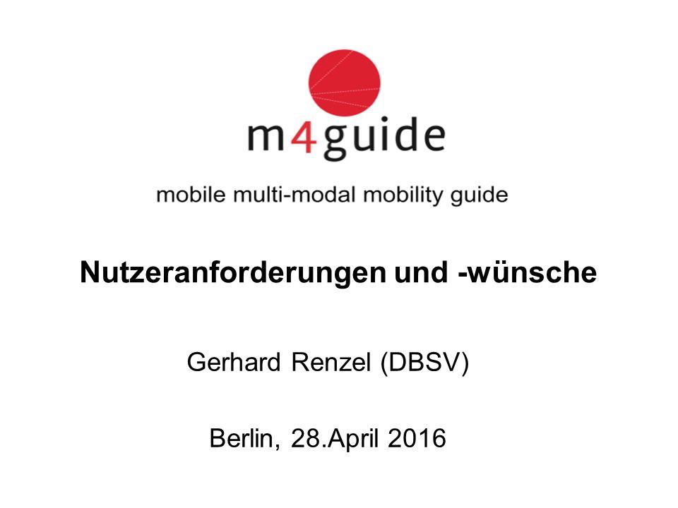 Nutzeranforderungen und -wünsche Gerhard Renzel (DBSV) Berlin, 28.April 2016