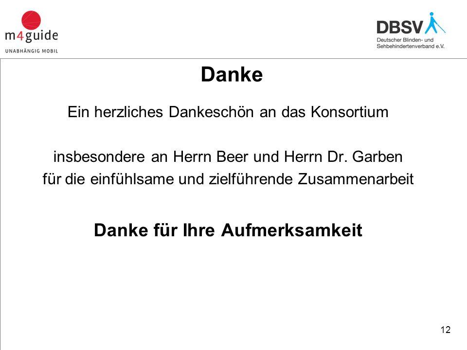 Danke Ein herzliches Dankeschön an das Konsortium insbesondere an Herrn Beer und Herrn Dr.
