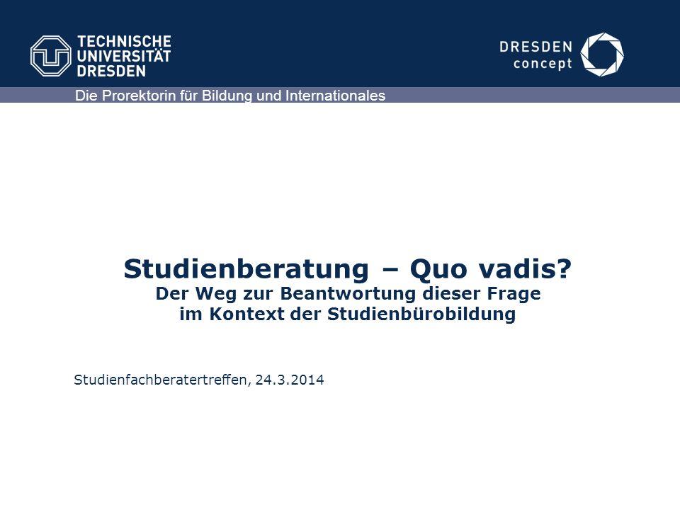 Die Prorektorin für Bildung und Internationales Studienberatung – Quo vadis.