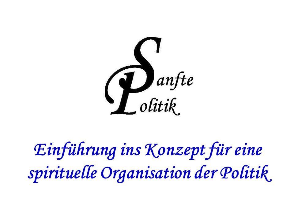 Einführung ins Konzept für eine spirituelle Organisation der Politik