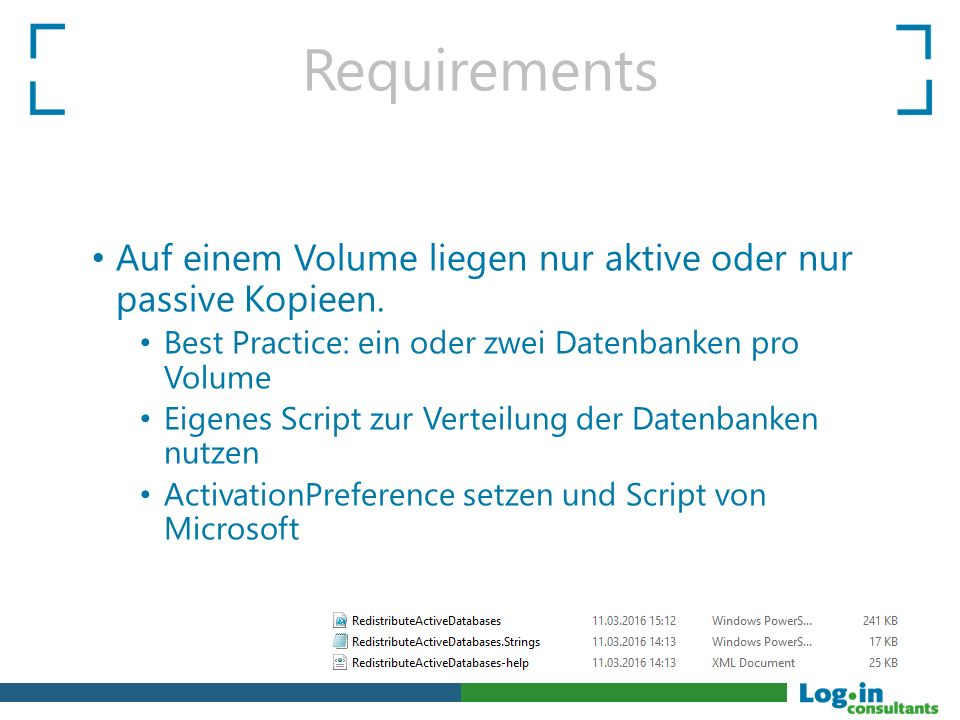 Requirements Einhalten der Namens- und Ordnerkonvention DB DB001 – DB(…) Volume / Harddisk / Partition / LUN Volume1 – Volume(…) Ordner DB001.DB DB001.LOG