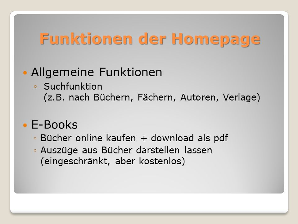 Funktionen der Homepage Allgemeine Funktionen ◦ Suchfunktion (z.B.