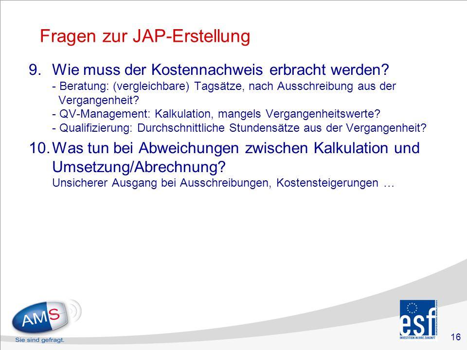 16 Fragen zur JAP-Erstellung 9.Wie muss der Kostennachweis erbracht werden.