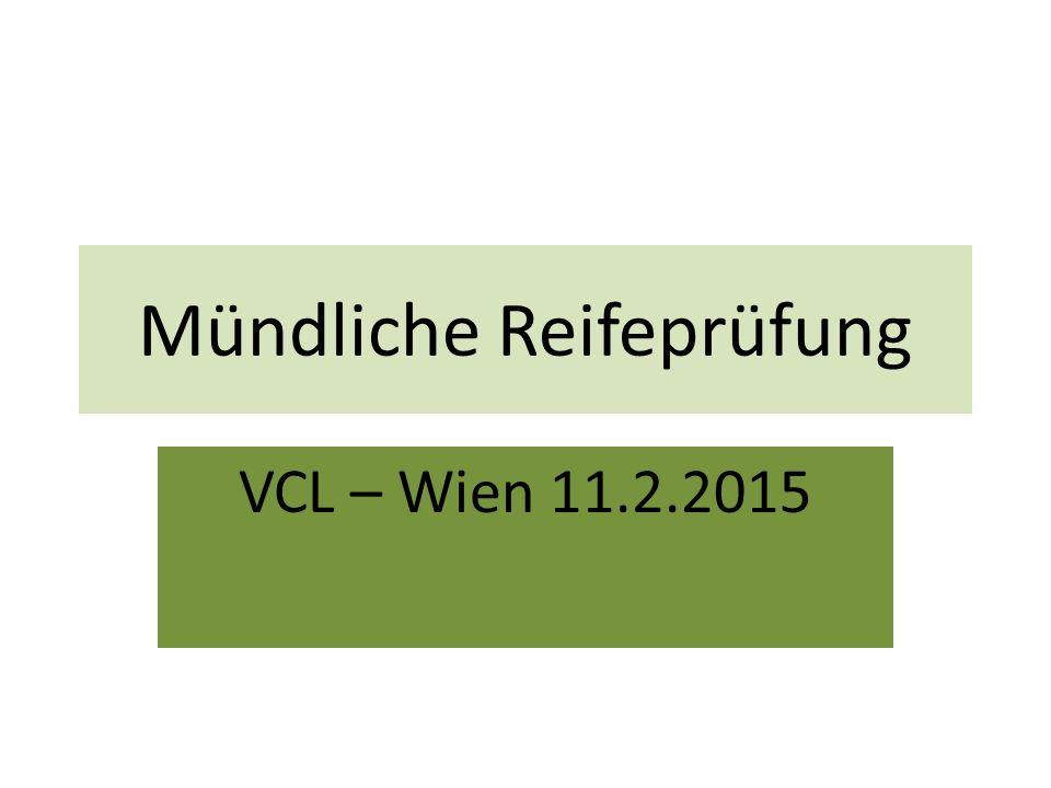 Mündliche Reifeprüfung VCL – Wien 11.2.2015