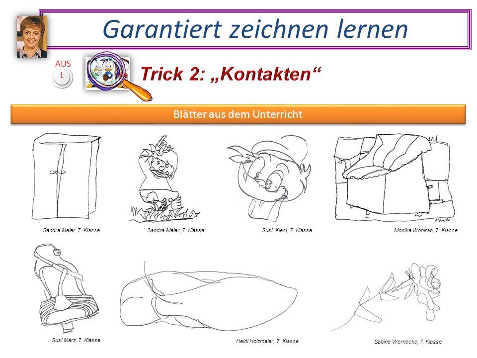 Garantiert zeichnen lernen Susi März, 7. Klasse Heidi Holzmaier, 7.