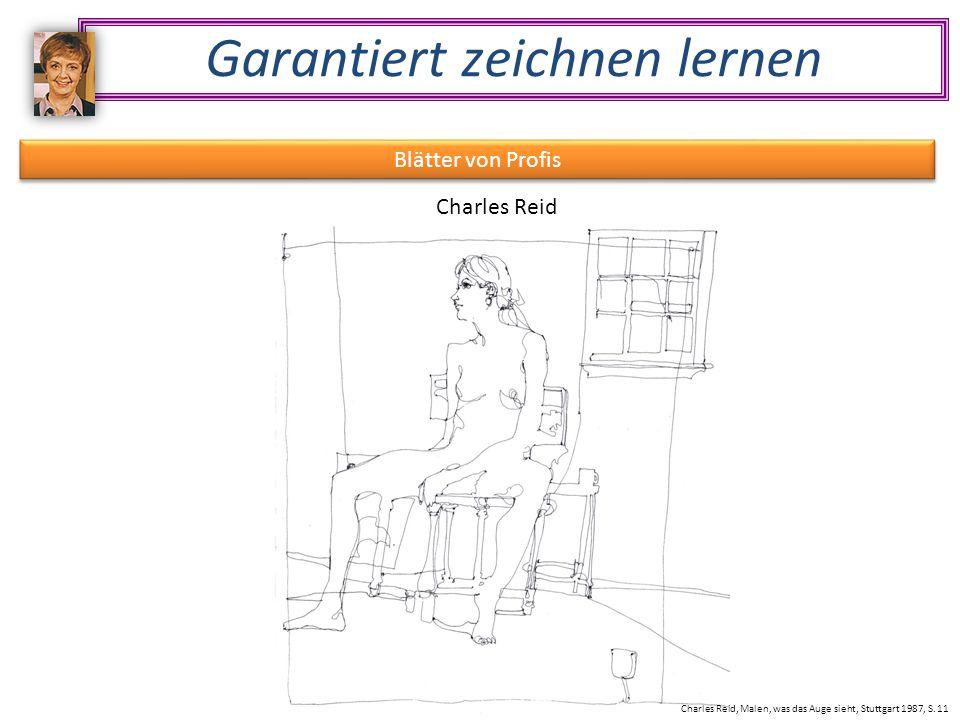 Garantiert zeichnen lernen Blätter von Profis Charles Reid Charles Reid, Malen, was das Auge sieht, Stuttgart 1987, S.