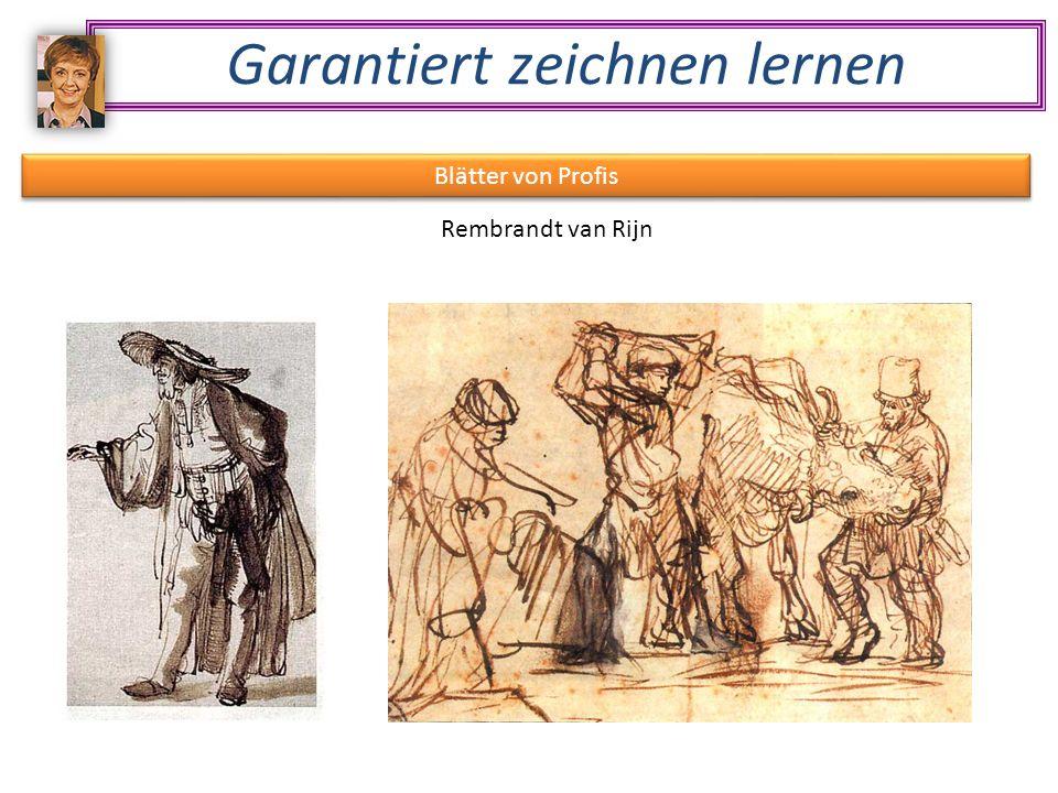 Garantiert zeichnen lernen Blätter von Profis Rembrandt van Rijn