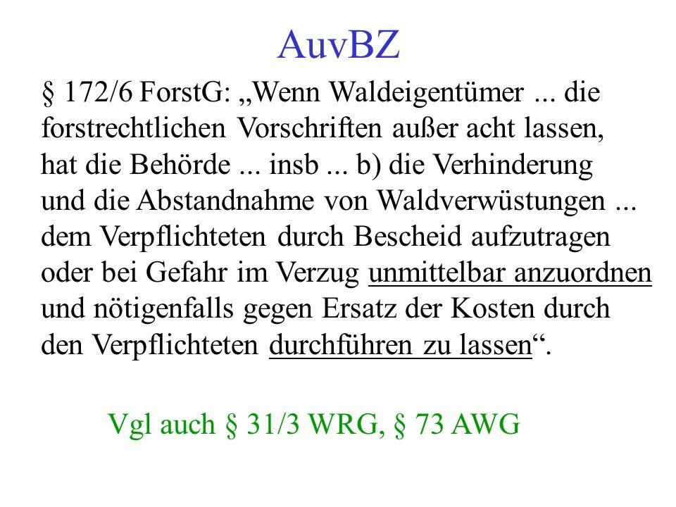 """AuvBZ § 172/6 ForstG: """"Wenn Waldeigentümer..."""