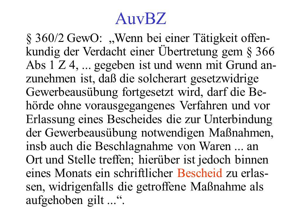 """AuvBZ § 360/2 GewO: """"Wenn bei einer Tätigkeit offen- kundig der Verdacht einer Übertretung gem § 366 Abs 1 Z 4,..."""