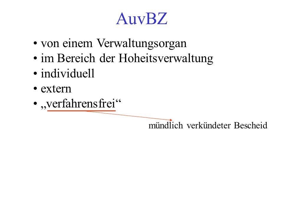 """AuvBZ von einem Verwaltungsorgan im Bereich der Hoheitsverwaltung individuell extern """"verfahrensfrei mündlich verkündeter Bescheid"""