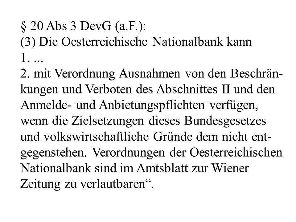 § 20 Abs 3 DevG (a.F.): (3) Die Oesterreichische Nationalbank kann 1....