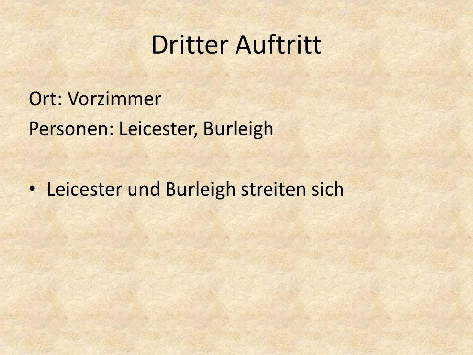 Dritter Auftritt Ort: Vorzimmer Personen: Leicester, Burleigh Leicester und Burleigh streiten sich