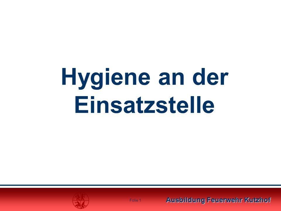 Ausbildung Feuerwehr Kutzhof Folie 1 Hygiene an der Einsatzstelle