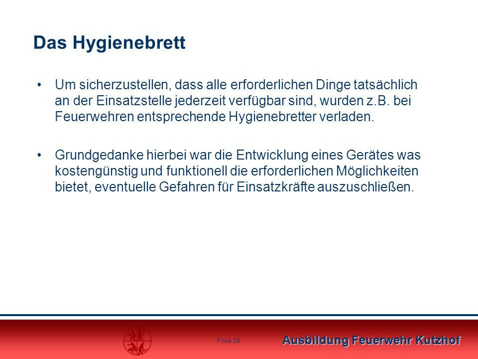Ausbildung Feuerwehr Kutzhof Folie 24 Das Hygienebrett Um sicherzustellen, dass alle erforderlichen Dinge tatsächlich an der Einsatzstelle jederzeit v
