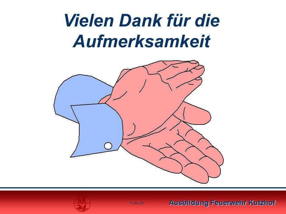 Ausbildung Feuerwehr Kutzhof Folie 28 Vielen Dank für die Aufmerksamkeit