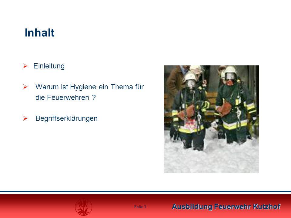 Ausbildung Feuerwehr Kutzhof Folie 3 Inhalt  Einleitung  Warum ist Hygiene ein Thema für die Feuerwehren ?  Begriffserklärungen