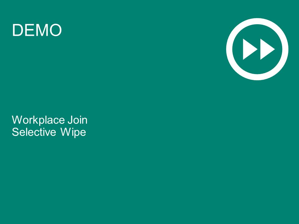 DEMO Workplace Join Selective Wipe