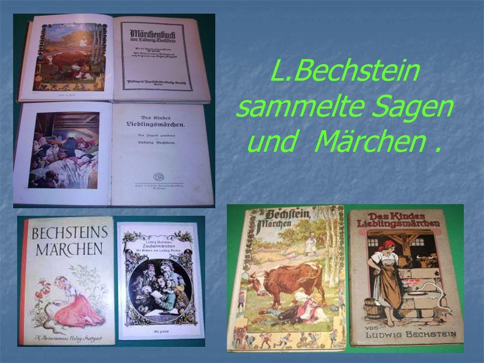L.Bechstein sammelte Sagen und Märchen. Märchen Märchen