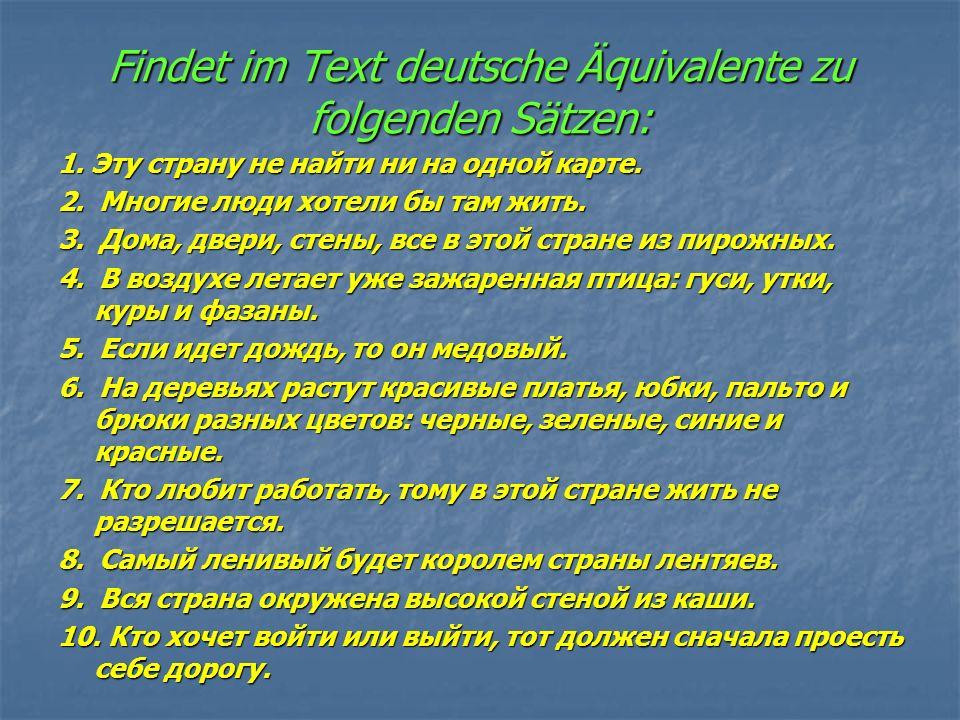 Findet im Text deutsche Äquivalente zu folgenden Sätzen: 1.