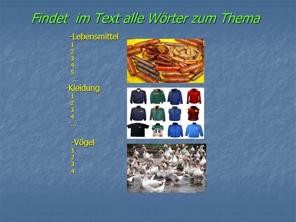 Findet im Text alle Wörter zum Thema -Lebensmittel -Lebensmittel 1 1 2 2 3 3 4 4 5 5......