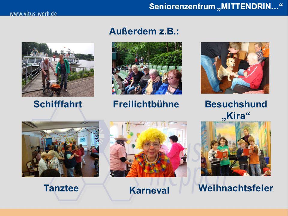 """Seniorenzentrum """"MITTENDRIN… Außerdem z.B.: SchifffahrtFreilichtbühneBesuchshund """"Kira TanzteeWeihnachtsfeier Karneval"""