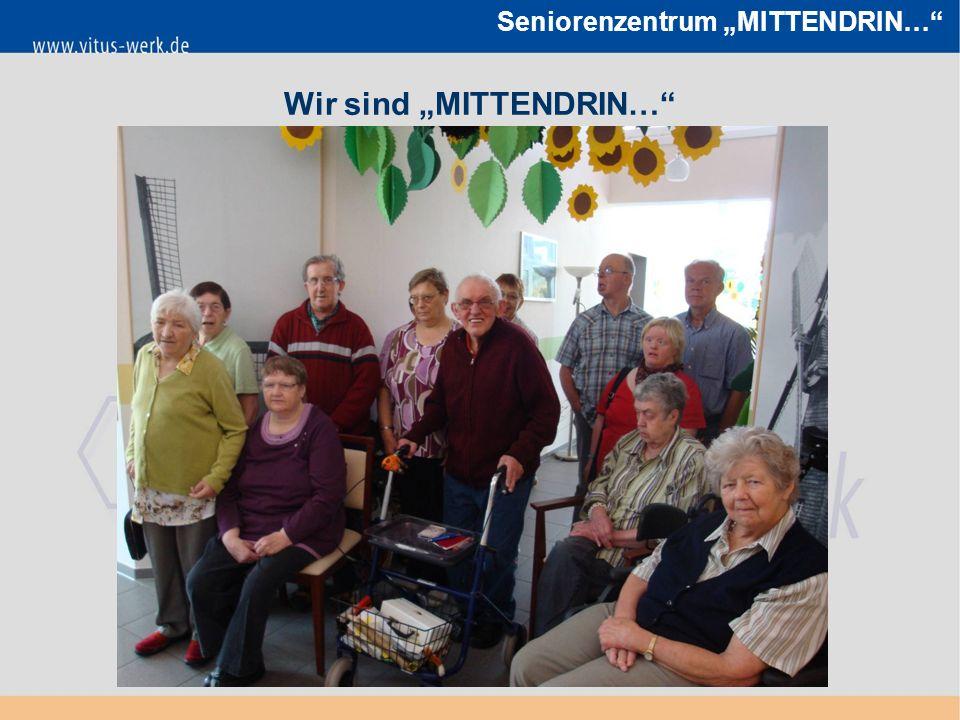 """Seniorenzentrum """"MITTENDRIN… Wir sind """"MITTENDRIN…"""