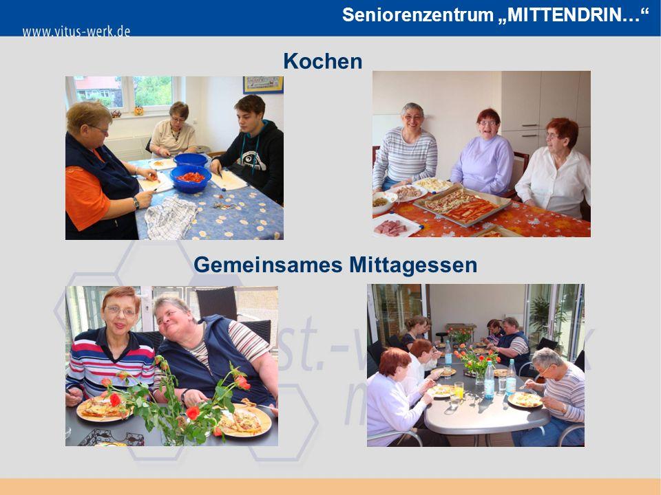 """Seniorenzentrum """"MITTENDRIN… Kochen Gemeinsames Mittagessen"""