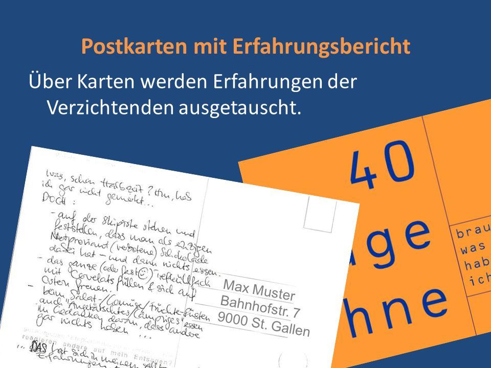 Postkarten mit Erfahrungsbericht Max Muster Bahnhofstr. 7 9000 St. Gallen Über Karten werden Erfahrungen der Verzichtenden ausgetauscht.