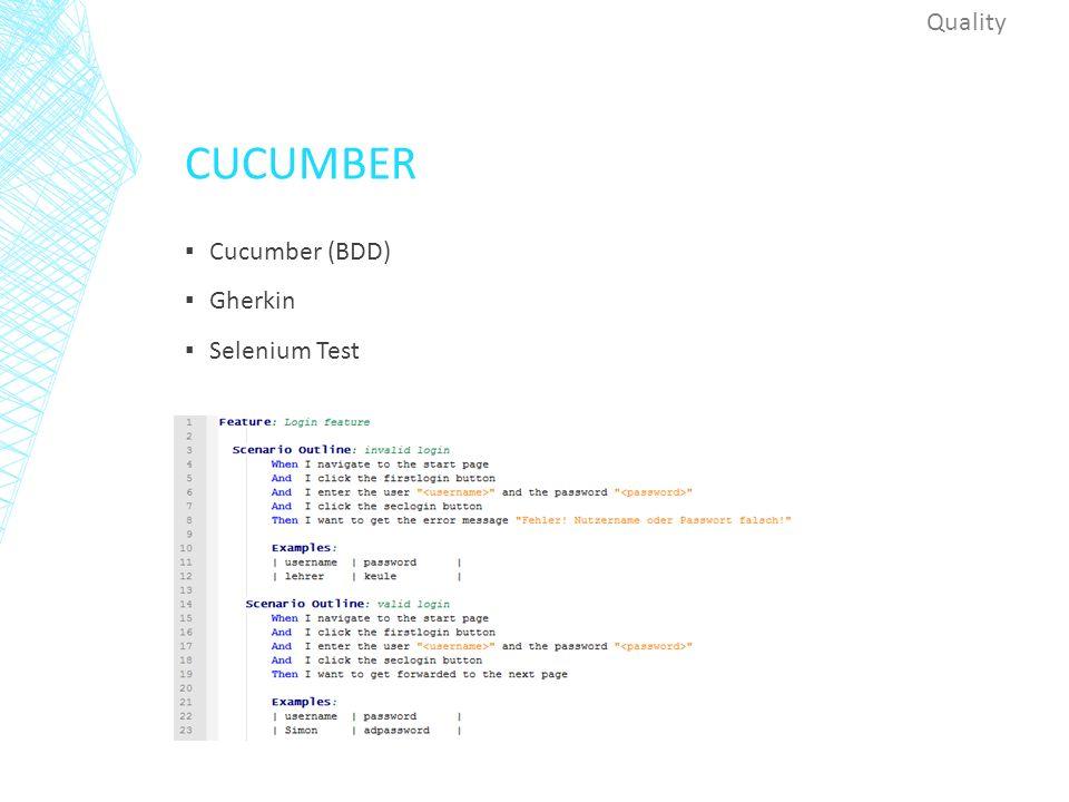 CUCUMBER ▪ Cucumber (BDD) ▪ Gherkin ▪ Selenium Test Quality