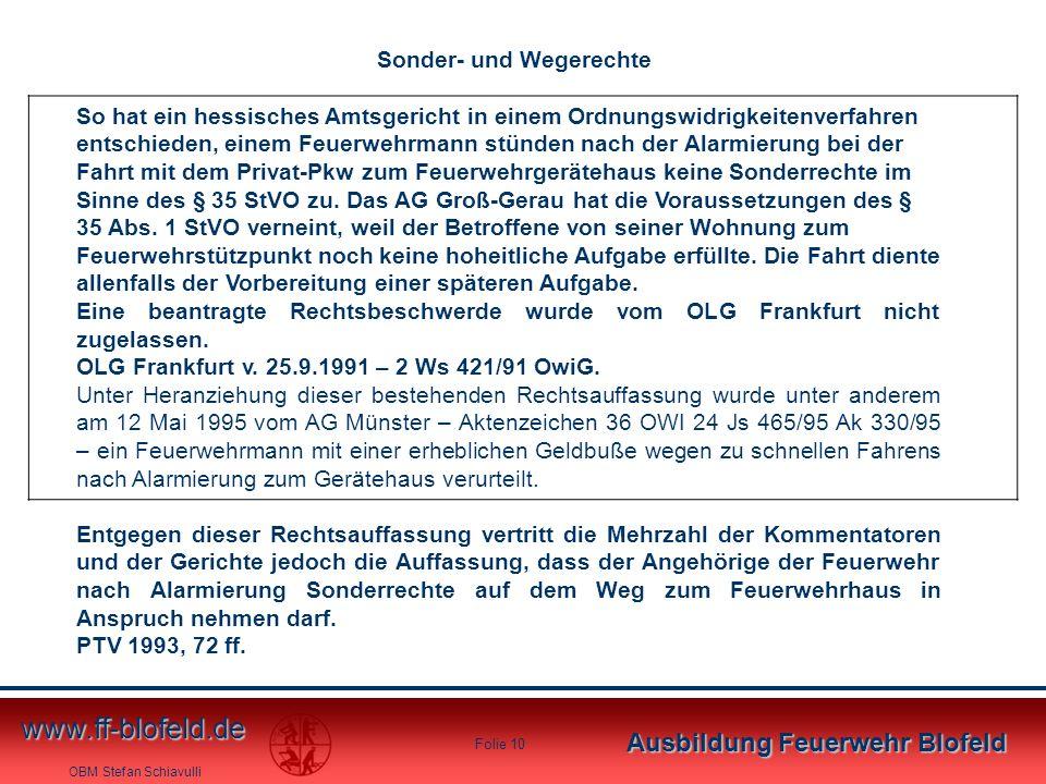 OBM Stefan Schiavulli www.ff-blofeld.de Ausbildung Feuerwehr Blofeld Folie 10 So hat ein hessisches Amtsgericht in einem Ordnungswidrigkeitenverfahren