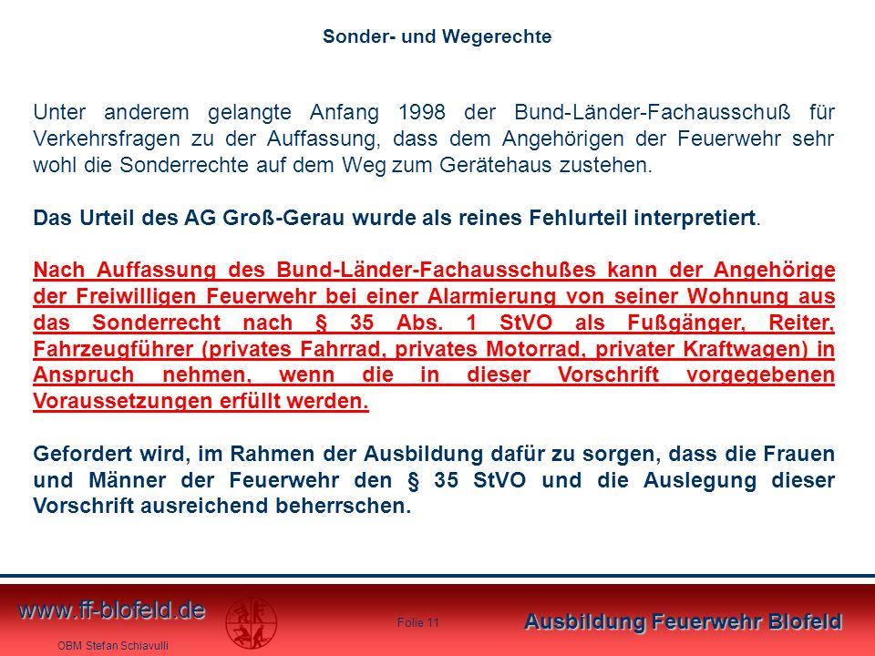 OBM Stefan Schiavulli www.ff-blofeld.de Ausbildung Feuerwehr Blofeld Folie 11 Unter anderem gelangte Anfang 1998 der Bund-Länder-Fachausschuß für Verk