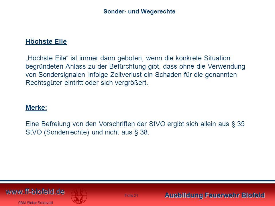 """OBM Stefan Schiavulli www.ff-blofeld.de Ausbildung Feuerwehr Blofeld Folie 21 Höchste Eile """"Höchste Eile"""" ist immer dann geboten, wenn die konkrete Si"""