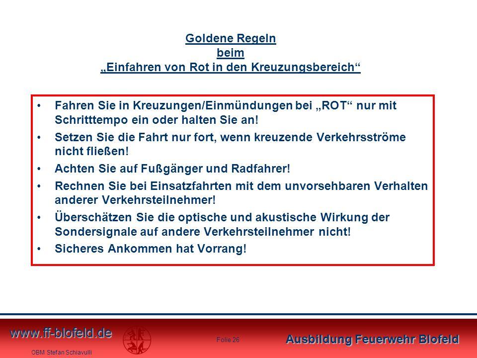 """OBM Stefan Schiavulli www.ff-blofeld.de Ausbildung Feuerwehr Blofeld Folie 26 Fahren Sie in Kreuzungen/Einmündungen bei """"ROT"""" nur mit Schritttempo ein"""