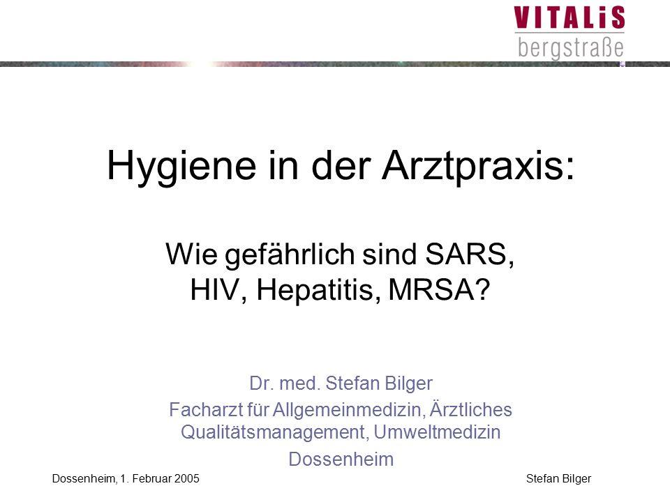 Stefan BilgerDossenheim, 1. Februar 2005 2003: Weltweite Bedrohung durch SARS