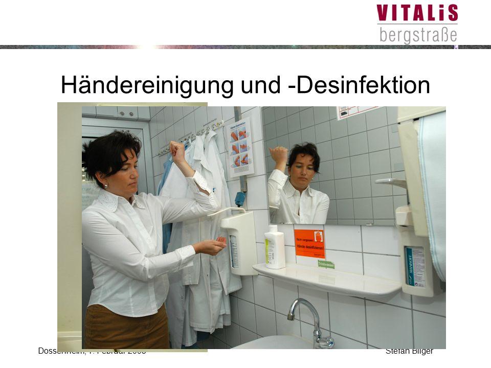 Stefan BilgerDossenheim, 1. Februar 2005 Händereinigung und -Desinfektion