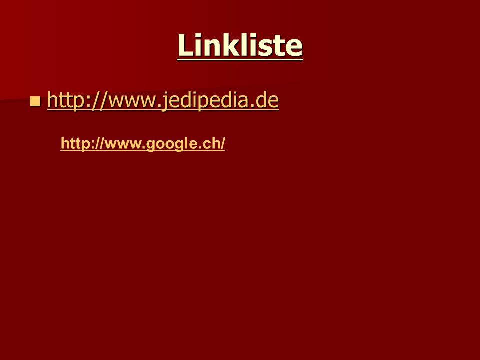 Linkliste http://www.jedipedia.de http://www.jedipedia.de http://www.jedipedia.de http://www.google.ch/