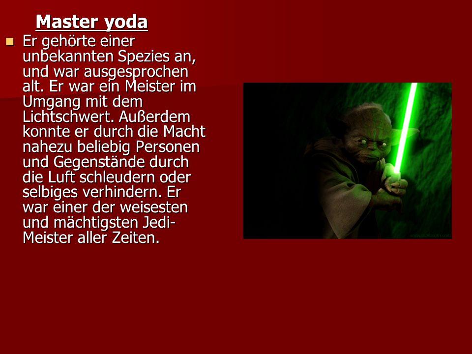 Master yoda Er gehörte einer unbekannten Spezies an, und war ausgesprochen alt.